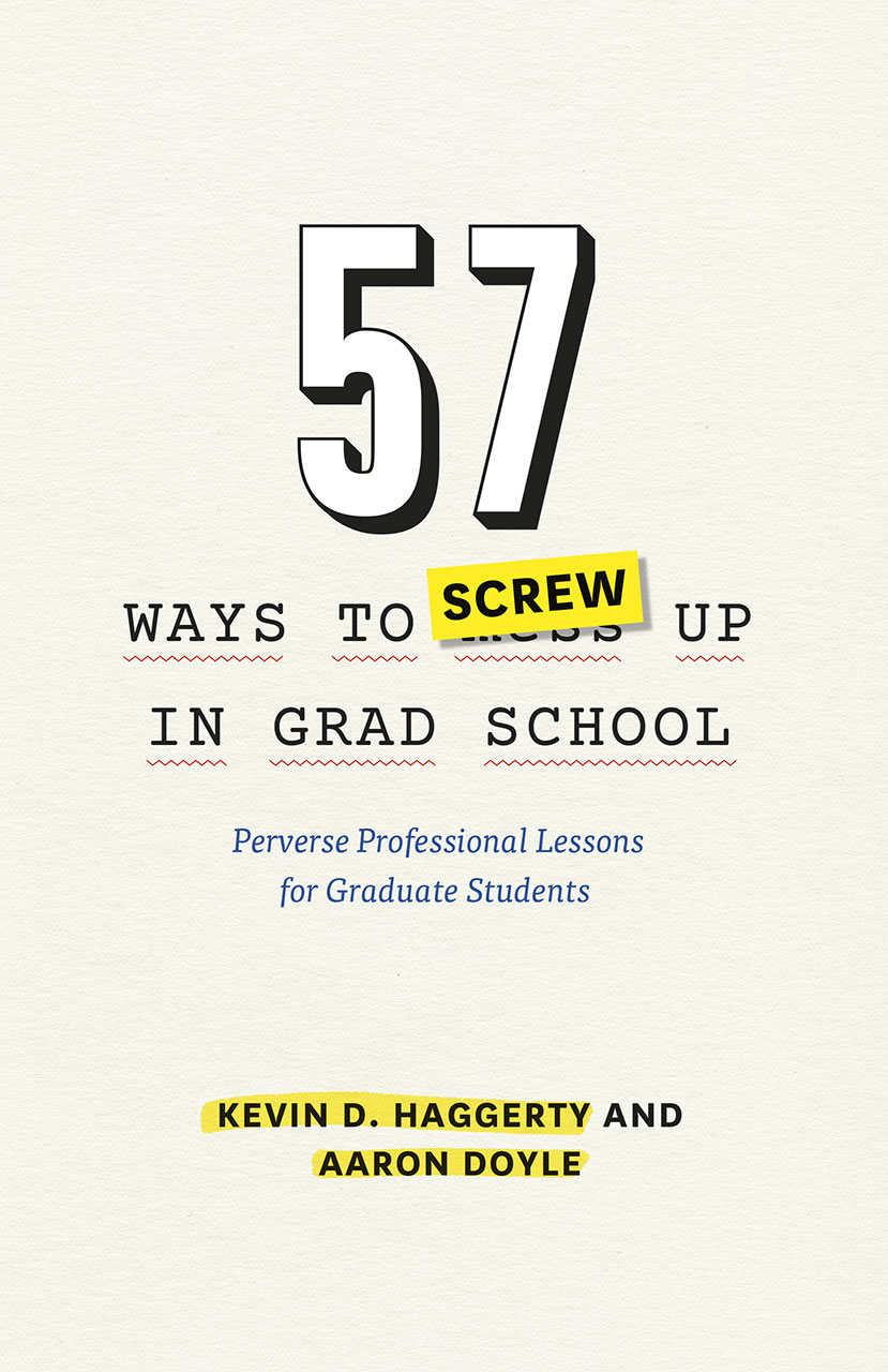 "Book Review: ""57 Ways to Screw Up in Grad School"""